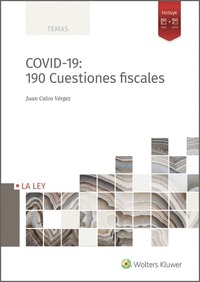 COVID-19: 190 CUESTIONES FISCALES.