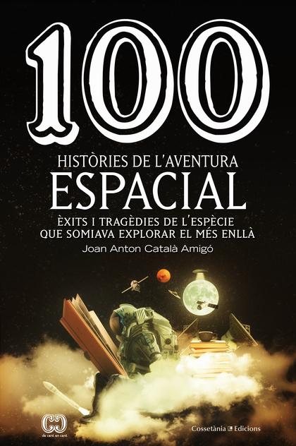 100 HISTÒRIES DE L´AVENTURA ESPACIAL