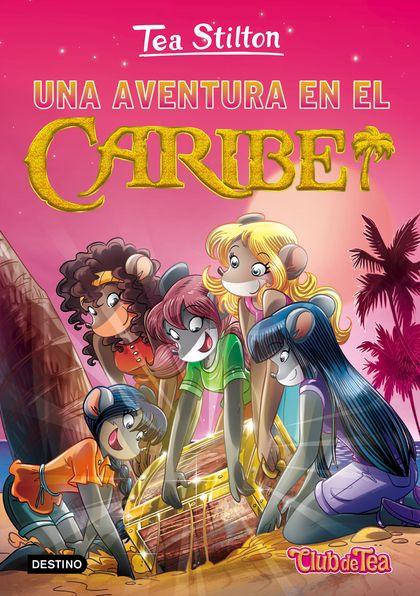 UNA AVENTURA EN EL CARIBE. TEA STILTON 22