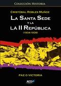LA SANTA SEDE Y LA II REPÚBLICA, 1934-1939 : PAZ O VICTORIA