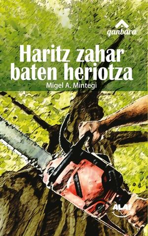 HARITZ ZAHAR BATEN HERIOTZA.