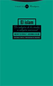 EL ISLAM. DE RELIGIÓN DE LOS ÁRABES A RELIGIÓN UNIVERSAL..