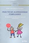 PRÁCTICAS ALIENADORAS FAMILIARES. EL L«SÍNDROME DE ALIENACIÓN PARENTAL» REFORMULADO