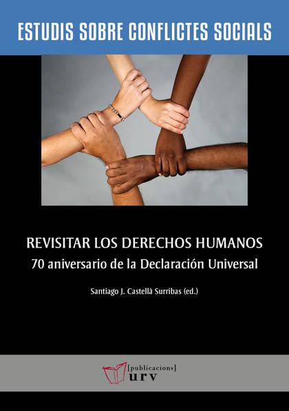REVISITAR LOS DERECHOS HUMANOS. 70 ANIVERSARIO DE LA DECLARACIÓN UNIVERSAL