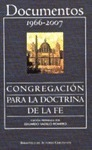 DOCUMENTOS DE LA CONGREGACIÓN PARA LA DOCTRINA DE LA FE (1966-2007)