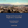 MÁLAGA IN THE POSTCARDS OF PURGER & CO. AROUND 1905.