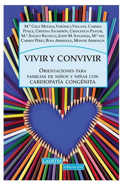 VIVIR Y CONVIVIR : ORIENTACIONES PARA FAMILIAS DE NIÑOS Y NIÑAS CON CARDIOPATÍA CONGÉNITA