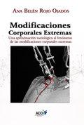 MODIFICACIONES CORPORALES EXTREMAS. UNA APROXIMACIÓN SOCIOLÓGICA AL FENÓMENO DE LAS MODIFICACIO