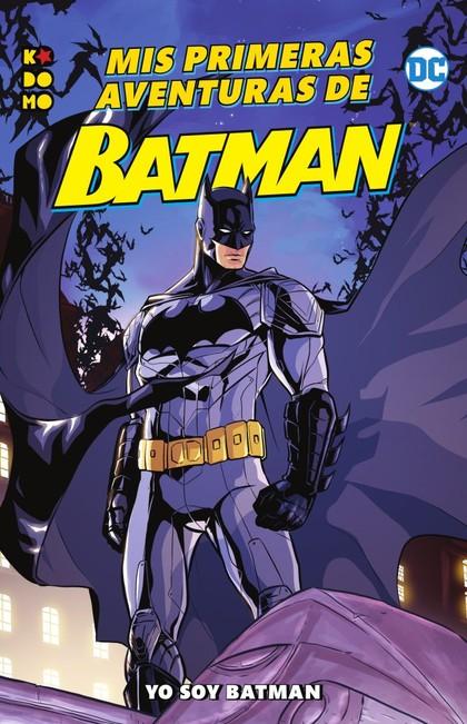 MIS PRIMERAS AVENTURAS DE BATMAN: YO SOY BATMAN