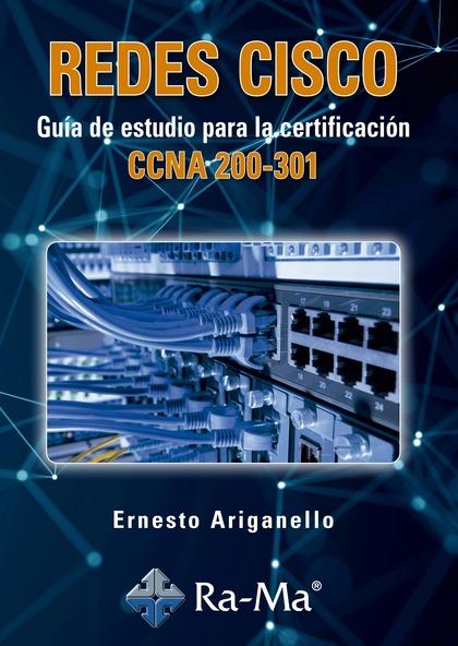 REDES CISCO. GUÍA DE ESTUDIO PARA LA CERTIFICACIÓN CCNA 200-301