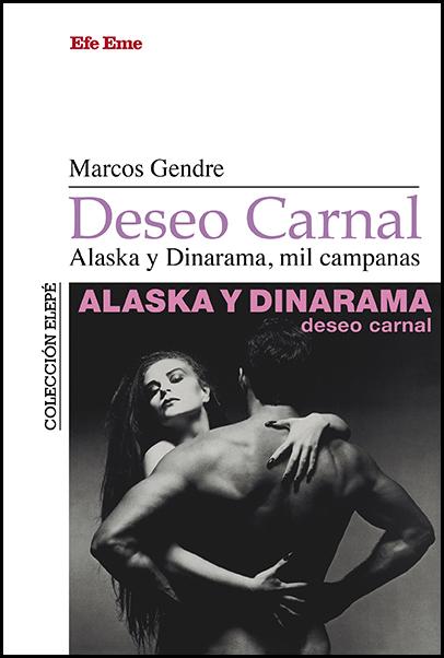 DESEO CARNAL. ALASKA Y DINARAMA, MIL CAMPANAS.