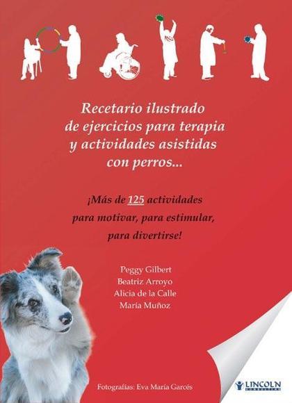 RECETARIO ILUSTRADO DE EJERCICIOS PARA TERAPIA Y ACTIVIDADES ASISTIDAS CON PERROS... : ¡MÁS DE