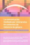 COMUNICACION MEDIADA POR INTERPRETES CONTEXTO VIOLENCIA GEN. GUÍA DE BUENAS PRÁCTICAS PARA TRAB