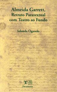 ALMEIDA GARRETT. RETRATO PARATEXTUAL COM TEATRO AO FUNDO.
