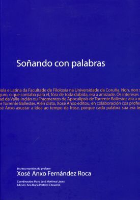 SOÑANDO CON PALABRAS. ESCRITOS REUNIDOS DO PROFESOR XOSÉ ANXO FERNÁNDEZ ROCA.