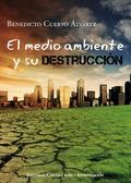 EL MEDIO AMBIENTE Y SU DESTRUCCIÓN
