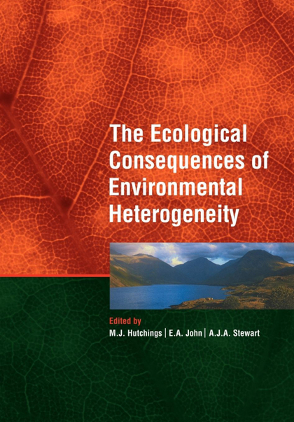THE ECOLOGICAL CONSEQUENCES OF ENVIRONMENTAL HETEROGENEITY. 40TH SYMPOSIUM OF THE BRITISH ECOLO