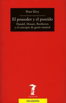 EL POSEEDOR Y EL POSEÍDO : HANDEL, MOZART, BEETHOVEN Y EL CONCEPTO DEL GENIO MUSICAL