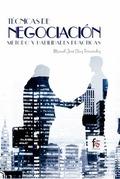 TÉCNICAS DE NEGOCIACIÓN. MÉTODO Y HABILIDADES PRÁCTICAS