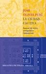 LA CIUDAD CAUTIVA: ENSAYOS DE TEORÍA SOCIOPOLÍTICA FUNDAMENTAL