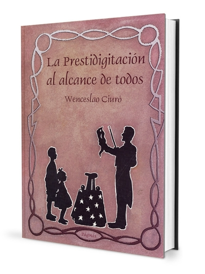 LA PRESTIDIGITACIÓN AL ALCANCE DE TODOS.