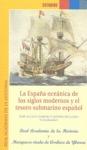 LA ESPAÑA OCEÁNICA DE LOS SIGLOS MODERNOS Y EL TESORO SUBMARINO ESPAÑOL