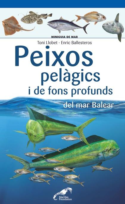 PEIXOS PELAGICS I DE FONS PROFUNDS DEL MAR BALEAR