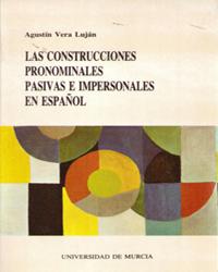 CONSTRUCCIONES PRONOMINALES PASIVAS E IMPERSONALES EN ESPAÑOL, LAS