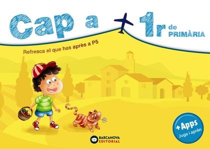 CAP A 1R DE PRIMÀRIA. RESFRESCA EL QUE HAS APRÈS A P5