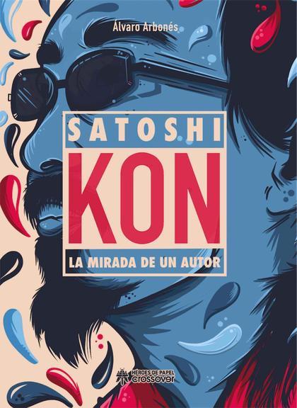 SATOSHI KON. LA MIRADA DE UN AUTOR