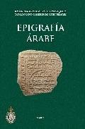 EPIGRAFÍA ÁRABE : CATÁLOGO DEL GABINETE DE ANTIGÜEDADES