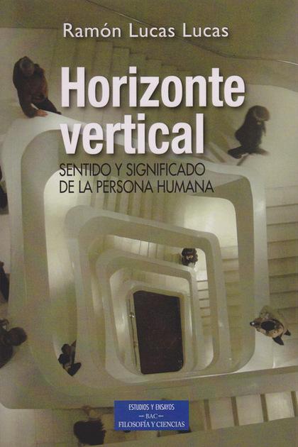 HORIZONTE VERTICAL : SENTIDO Y SIGNIFICADO DE LA PERSONA HUMANA
