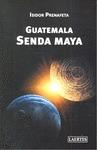 GUATEMALA. SENDA MAYA.