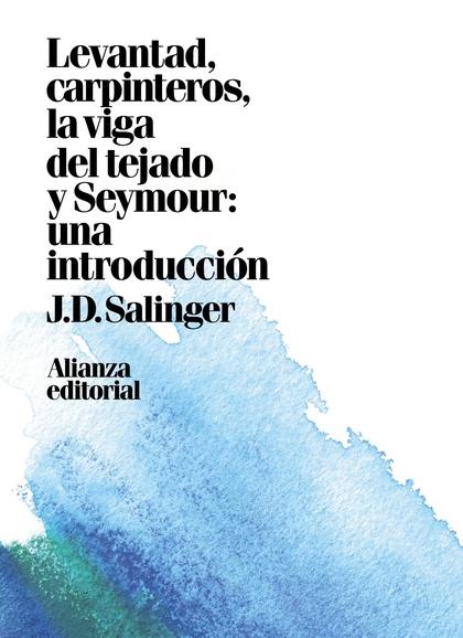 LEVANTAD, CARPINTEROS, LA VIGA DEL TEJADO. SEYMOUR: UNA INTRODUCCIÓN.