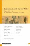 EMBOLICATS AMB EL PERIODISME : REPTES DEL MITJANS DE COMUNICACIÓ CATALANS (1975-2006)