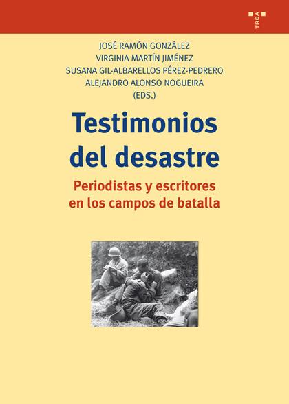 TESTIMONIOS DEL DESASTRE                                                        PERIODISTAS Y E