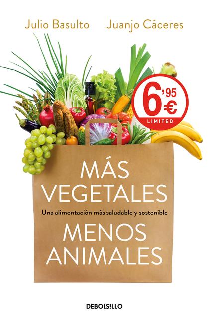 MAS VEGETALES MENOS ANIMALES.