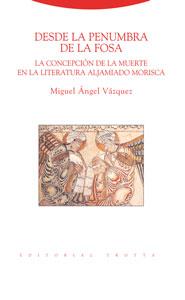 DESDE LA PENUMBRA DE LA FOSA: LA CONCEPCIÓN DE LA MUERTE EN LA LITERATURA ALJAMIADO MORISCA
