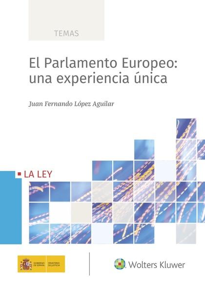 EL PARLAMENTO EUROPEO: UNA EXPERIENCIA ÚNICA.