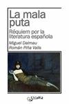 LA MALA PUTA : RÉQUIEM POR LA LITERATURA ESPAÑOLA