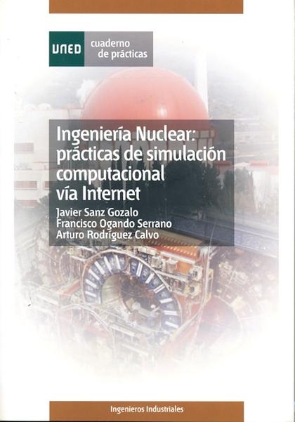 INGENIERÍA NUCLEAR : PRÁCTICAS DE SIMULACIÓN COMPUTACIONAL VIA INTERNET