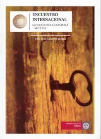 ENCUENTRO INTERNACIONAL SEFARAD EN LA DIASPORA 1492-2010.