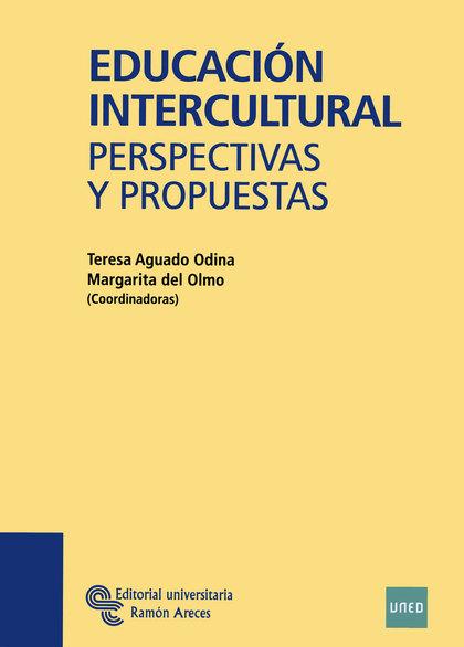 EDUCACIÓN INTERCULTURAL : PERSPECTIVAS Y PROPUESTAS