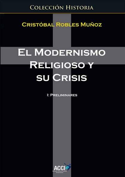 EL MODERNISMO RELIGIOSO Y SU CRISIS 1 : PRELIMINARES