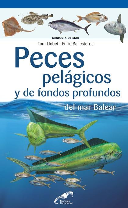 PECES PELÁGICOS Y DE FONDOS PROFUNDOS DEL MAR BALEAR.