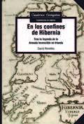 EN LOS CONFINES DE HIBERNIA. TRAS LA LEYENDA DE LA ARMADA INVENCIBLE EN IRLANDA