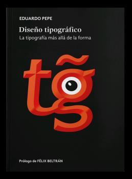 DISEÑO TIPOGRÁFICO. LA TIPOGRAFÍA MÁS ALLÁ DE LA FORMA