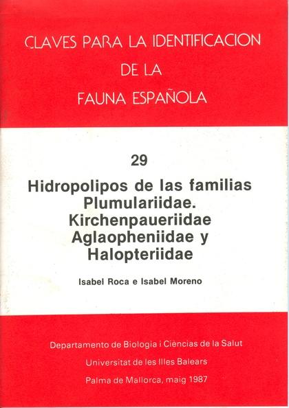 HIDROPÓLIPOS DE LAS FAMILIAS PLUMULARIIDAE, KIRCHENPAUERIIDAE, AGLAOPHENIIDAE Y HALOPTERIIDAE