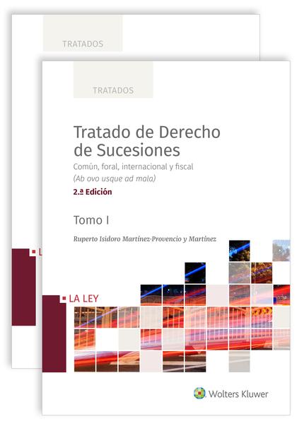 TRATADO DE DERECHO DE SUCESIONES (2ª EDICIÓN). COMÚN, FORAL, INTERNACIONAL Y FISCAL (AB OVO USQ