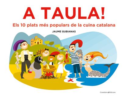 A TAULA!. ELS 10 PLATS MÉS POPULARS DE LA CUINA CATALANA